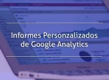 Informes personalizados de Google Analytics