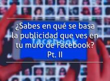Publicidad de Facebook | Facebook Ads Pt II