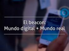 El beacon: Mundo digital + Mundo real