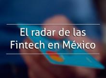 El radar de las fintech en México