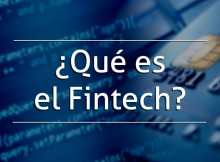 ¿Qué es el Fintech?