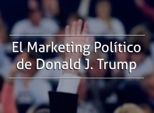 El Marketing Político de Donald J. Trump
