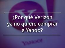 ¿Por qué Verizon ya no quiere a Yahoo?