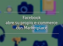 Facebook abre su propio e-commerce con Marketplace