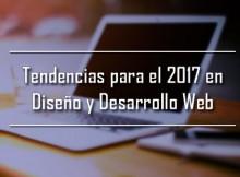 Tendencias para el 2017 en diseño y desarrollo web