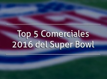 Top 5 Comerciales 2016 del Super Bowl