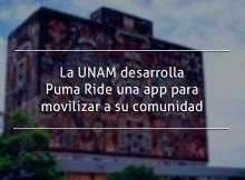 La UNAM desarrolla Puma Ride una app para movilizar a su comunidad