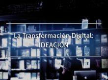 Transformación Digital, etapa de IDEACIÓN